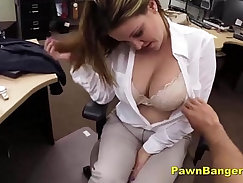 Busty brunette pawns her pussy for money and slammed